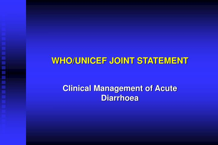 WHO/UNICEF JOINT STATEMENT