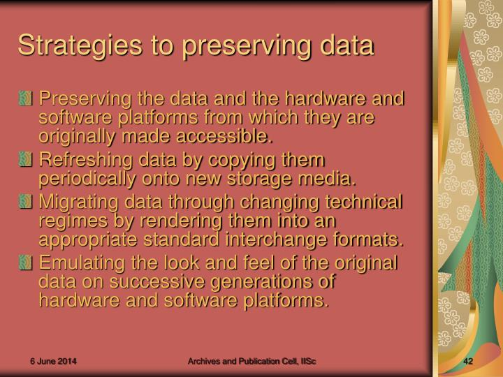 Strategies to preserving data