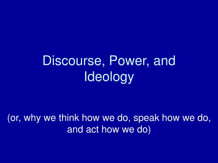 discourse power and ideology n.