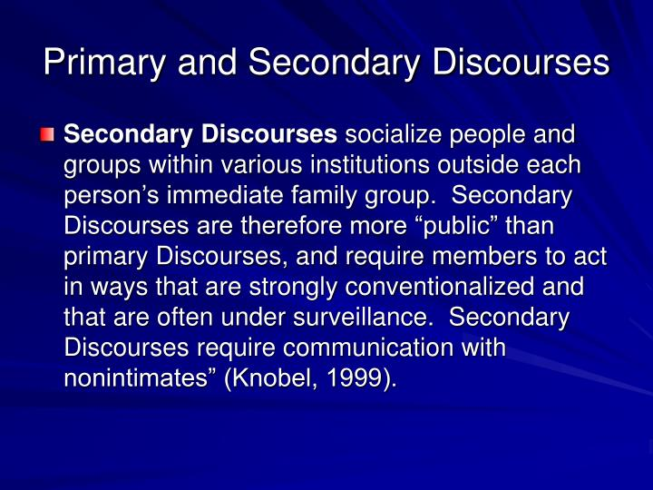 Primary and Secondary Discourses