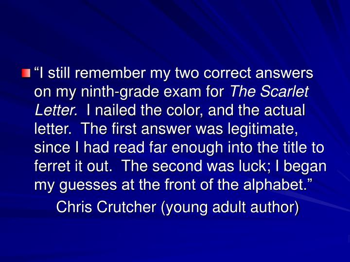 """""""I still remember my two correct answers on my ninth-grade exam for"""