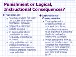 punishment or logical instructional consequences