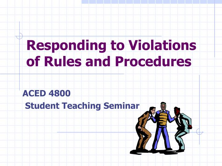 responding to violations of rules and procedures n.
