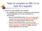 tasks to complete on ebs 11 i to ease r12 upgrade14