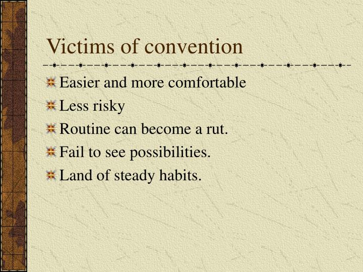 Victims of convention