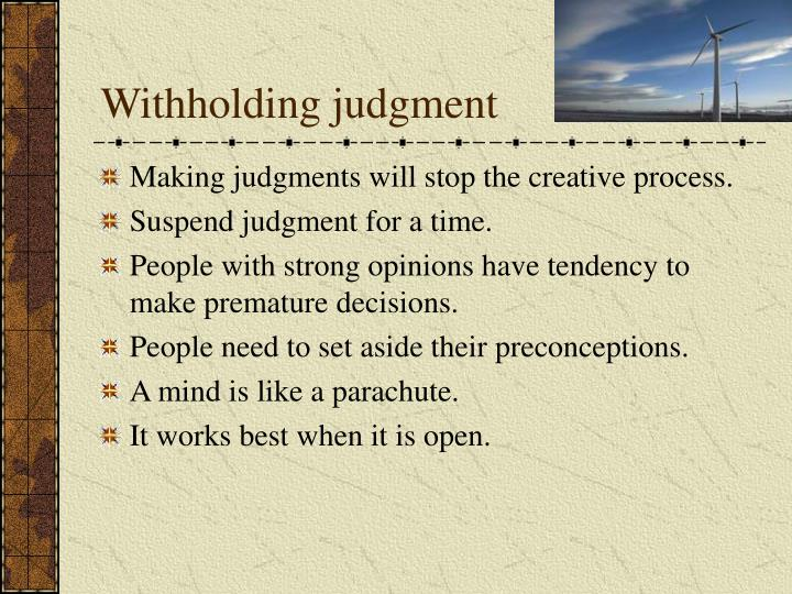 Withholding judgment