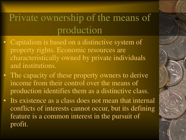 Private ownership of the means of production