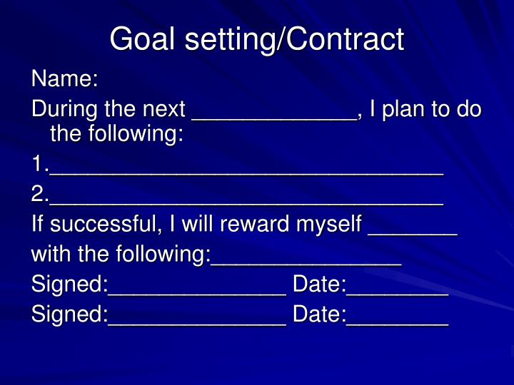 Goal setting/Contract