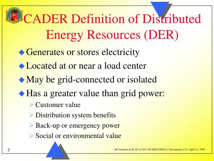 CADER Definition of Distributed Energy Resources (DER)