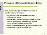 permanent differences in resource prices