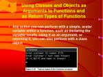 using classes and objects as arguments to functions and as return types of functions1