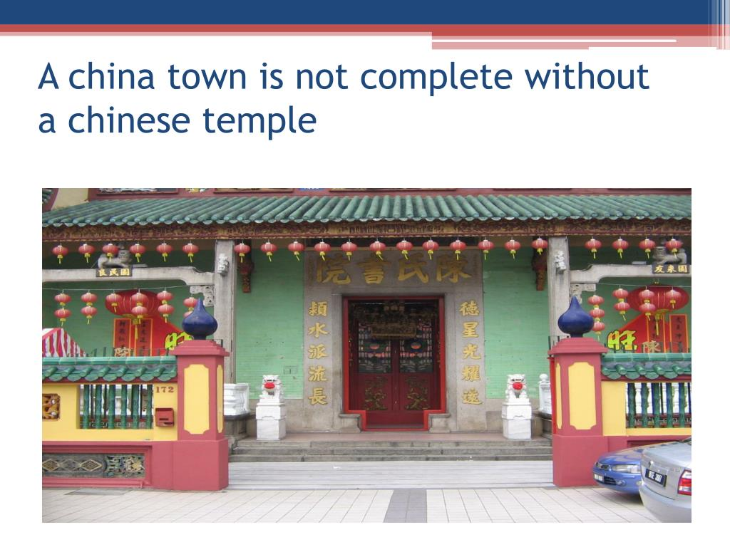 A china town is not complete without a chinese temple