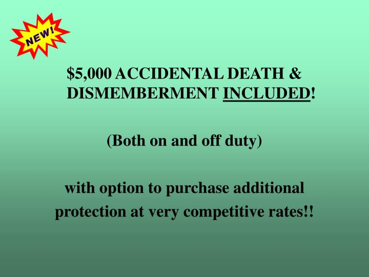 $5,000 ACCIDENTAL DEATH & DISMEMBERMENT