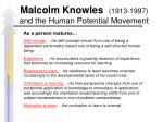 malcolm knowles 1913 1997 and the human potential movement