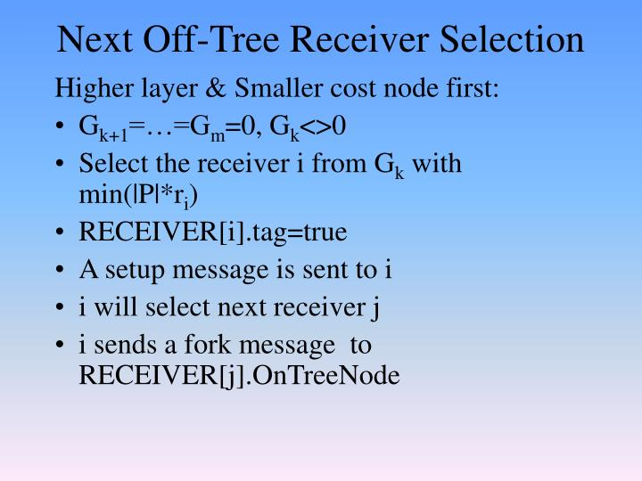 Next Off-Tree Receiver Selection