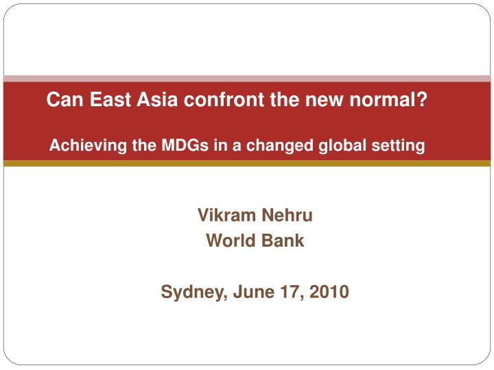 Can east asia confront the new normal achieving the mdgs in a changed global setting