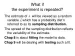 what if the experiment is repeated
