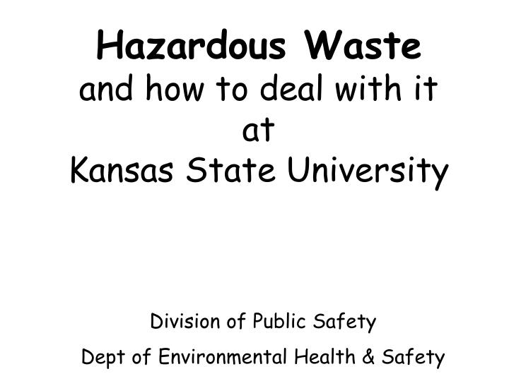 hazardous waste and how to deal with it at kansas state university n.