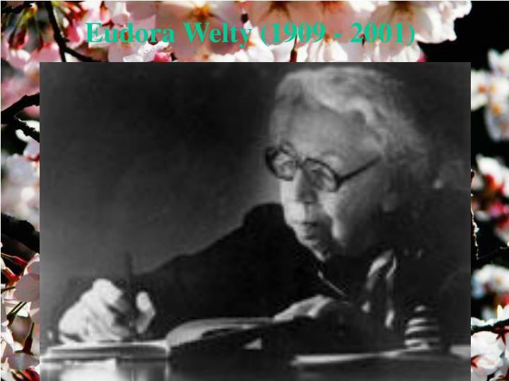 Eudora Welty (1909 - 2001)