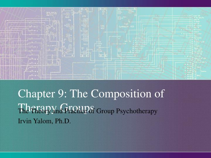 Chapter 9: The Composition of Therapy Groups