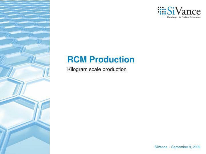 RCM Production