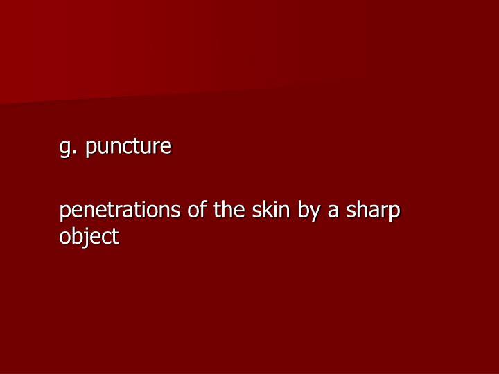 g. puncture