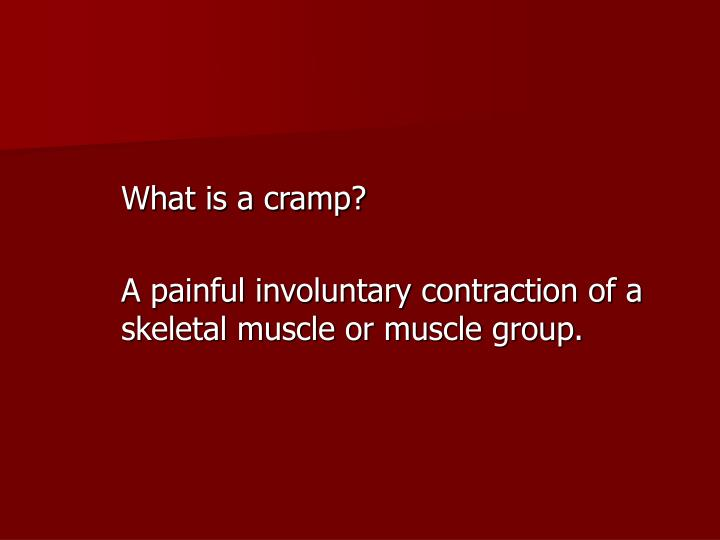 What is a cramp?