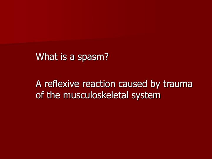 What is a spasm?