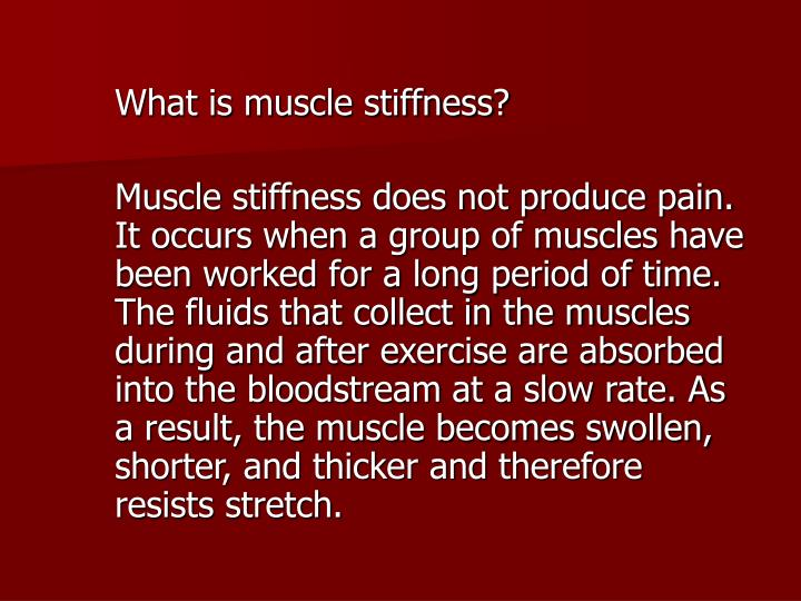 What is muscle stiffness?