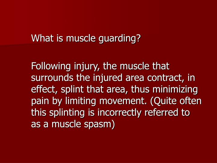 What is muscle guarding?