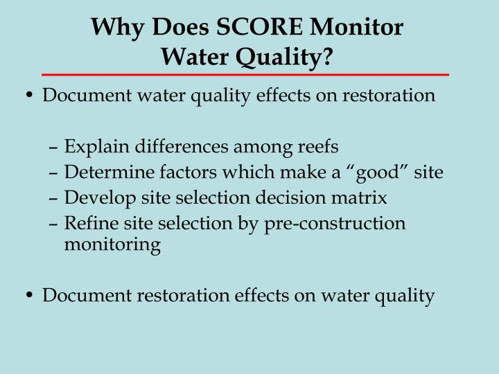 Why does score monitor water quality