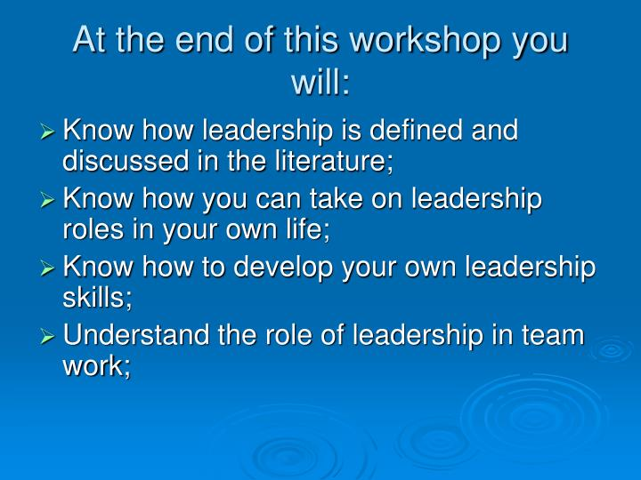 At the end of this workshop you will: