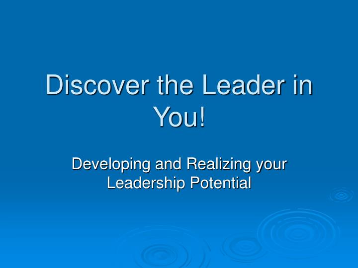 Discover the leader in you