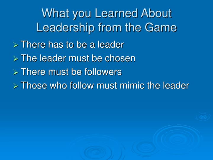 What you Learned About Leadership from the Game