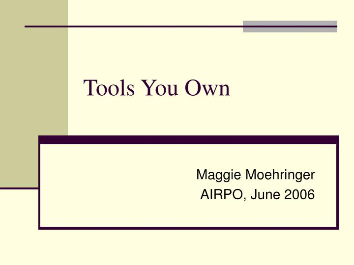 tools you own
