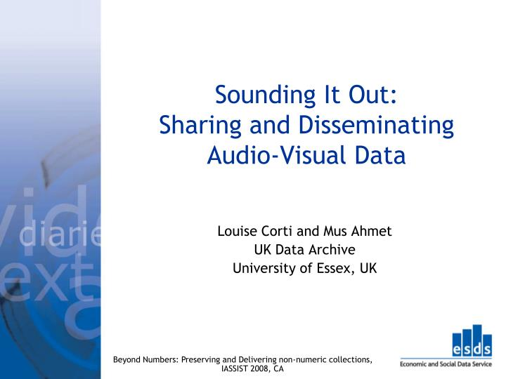 Sounding it out sharing and disseminating audio visual data