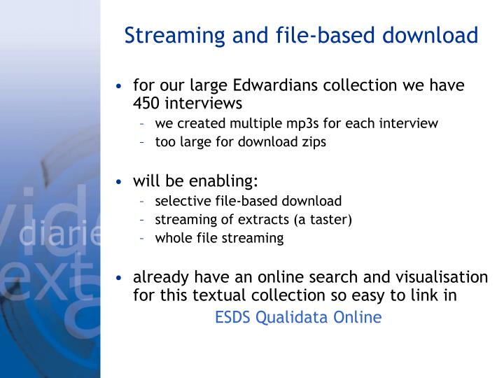 Streaming and file-based download