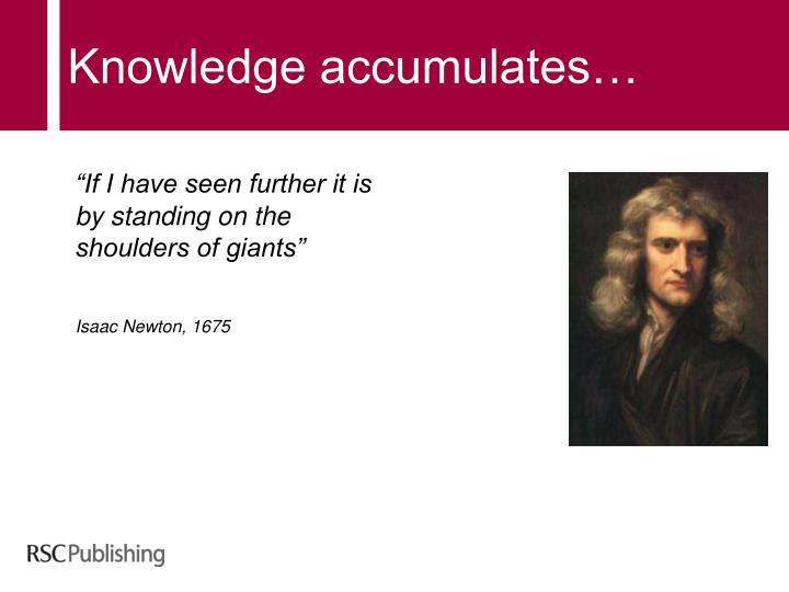 Knowledge accumulates