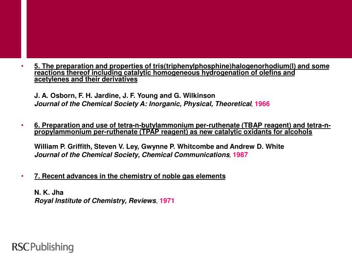 5. The preparation and properties of tris(triphenylphosphine)halogenorhodium(I) and some reactions thereof including catalytic homogeneous hydrogenation of olefins and acetylenes and their derivatives