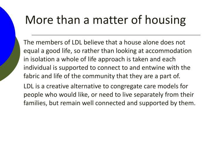 More than a matter of housing