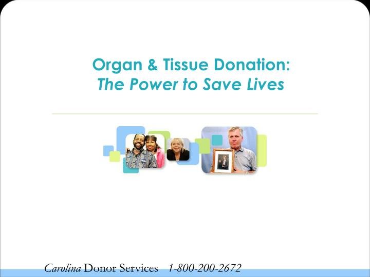 organ tissue donation the power to save lives n.
