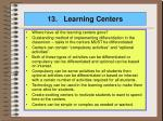 13 learning centers