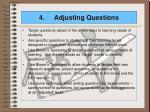 4 adjusting questions