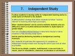 7 independent study