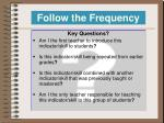 follow the frequency