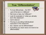 true differentiation