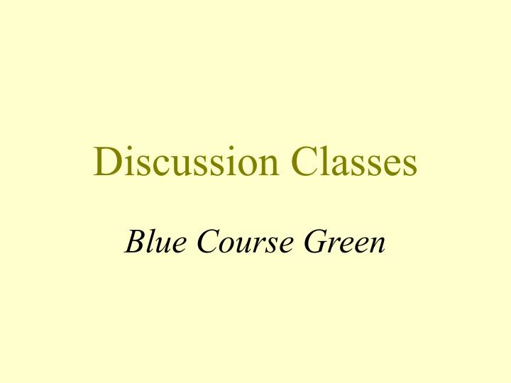 discussion classes n.