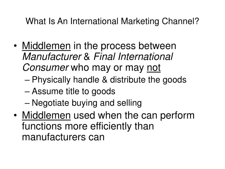 What Is An International Marketing Channel?