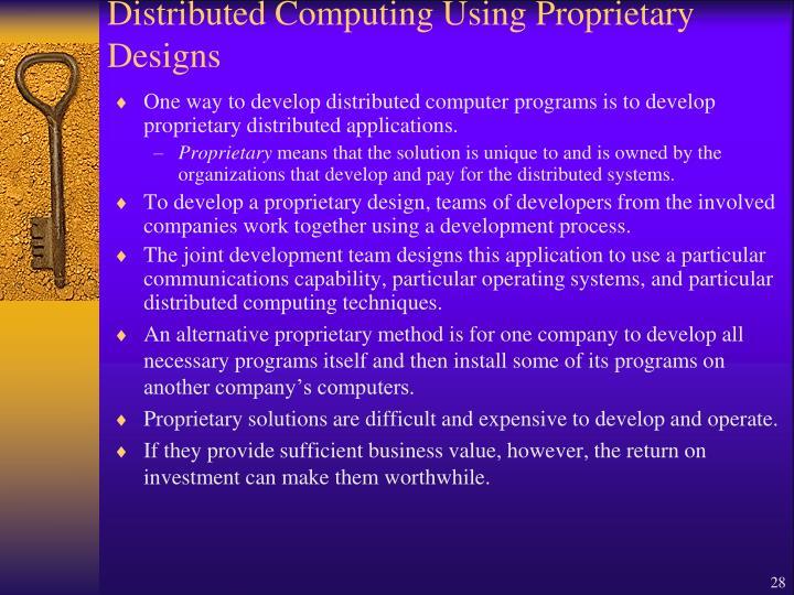 Distributed Computing Using Proprietary Designs