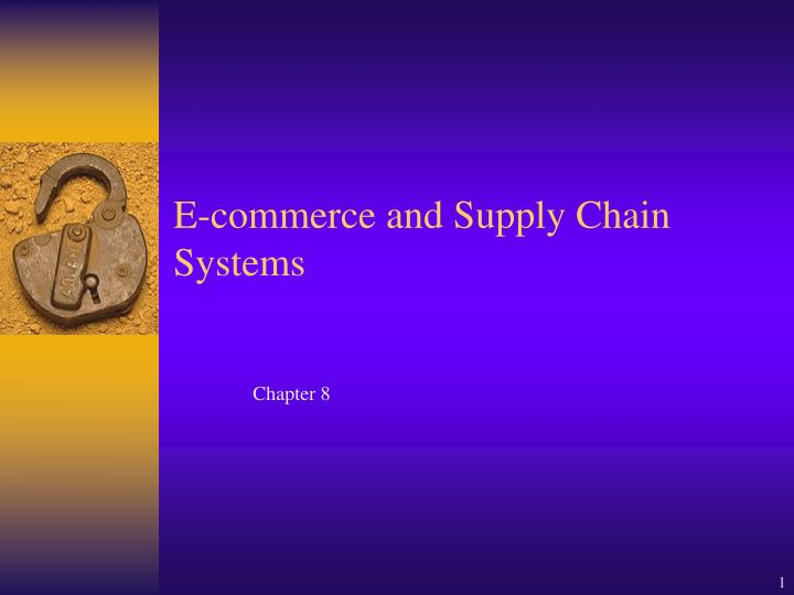 E commerce and supply chain systems